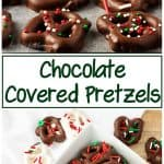 Stacked pictures of the chocolate covered pretzels recipe showing the finished pretzels dipped in chocolate and topped with sprinkles.