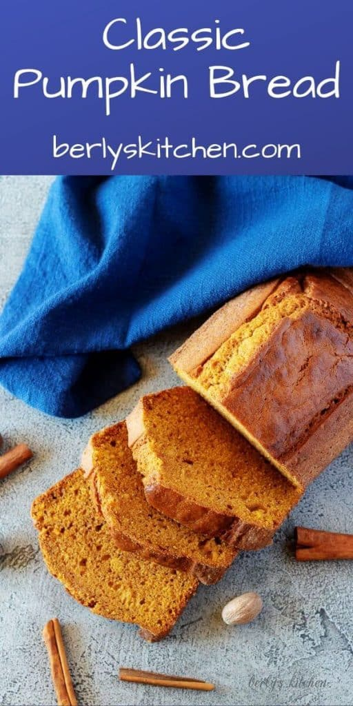 Classic Pumpkin Bread with cinnamon and nutmeg.