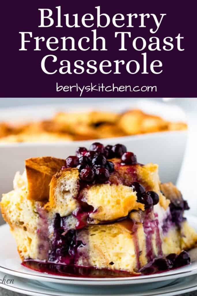 A square of French toast casserole topped with blueberry sauce.