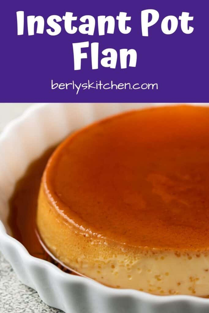 The finished Instant Pot flan covered in decadent caramel sauce.