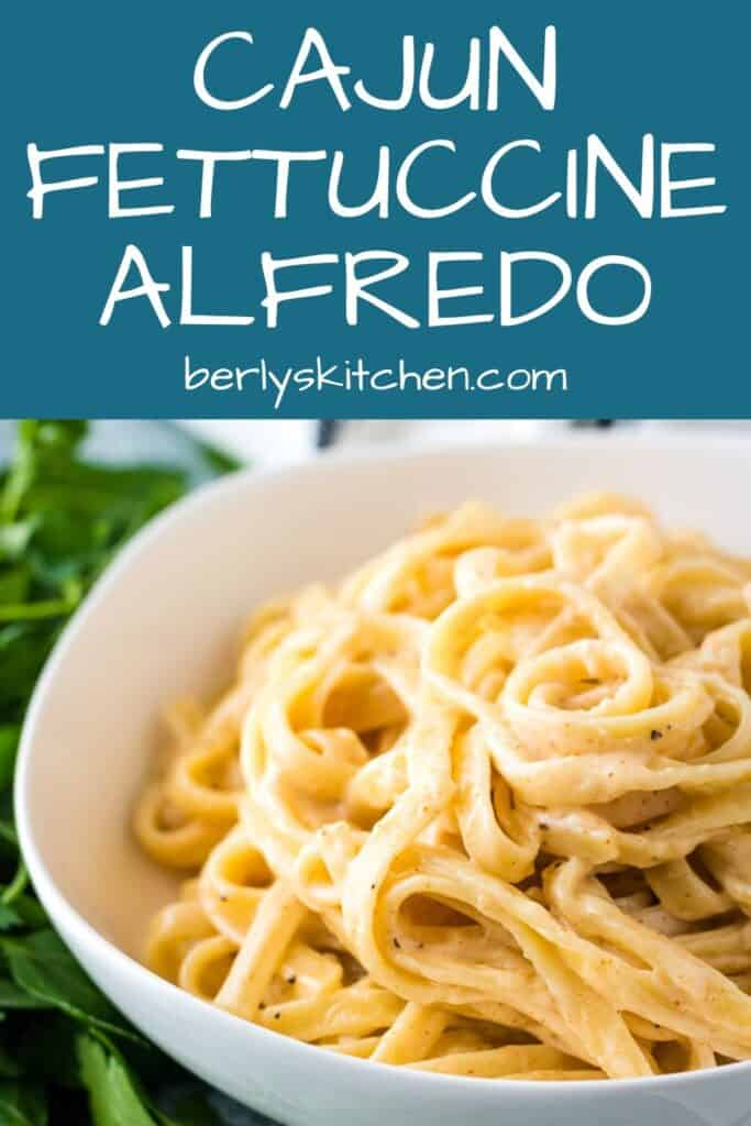 The spicy Cajun alfredo tossed with fettuccine.