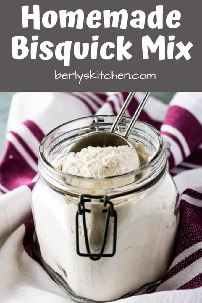 A mason jar filled with homemade bisquick mix.