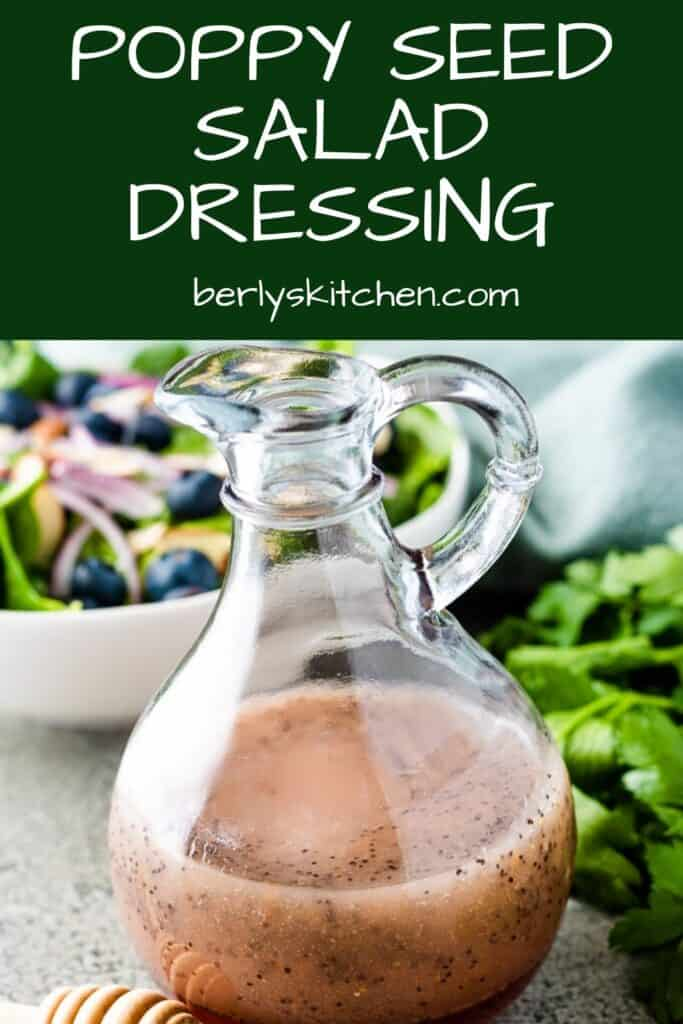 The poppy seed salad dressing served with a colorful salad.