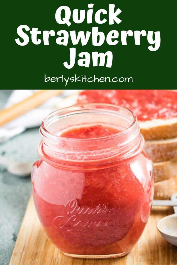 Easy homemade strawberry jam in a mason jar.