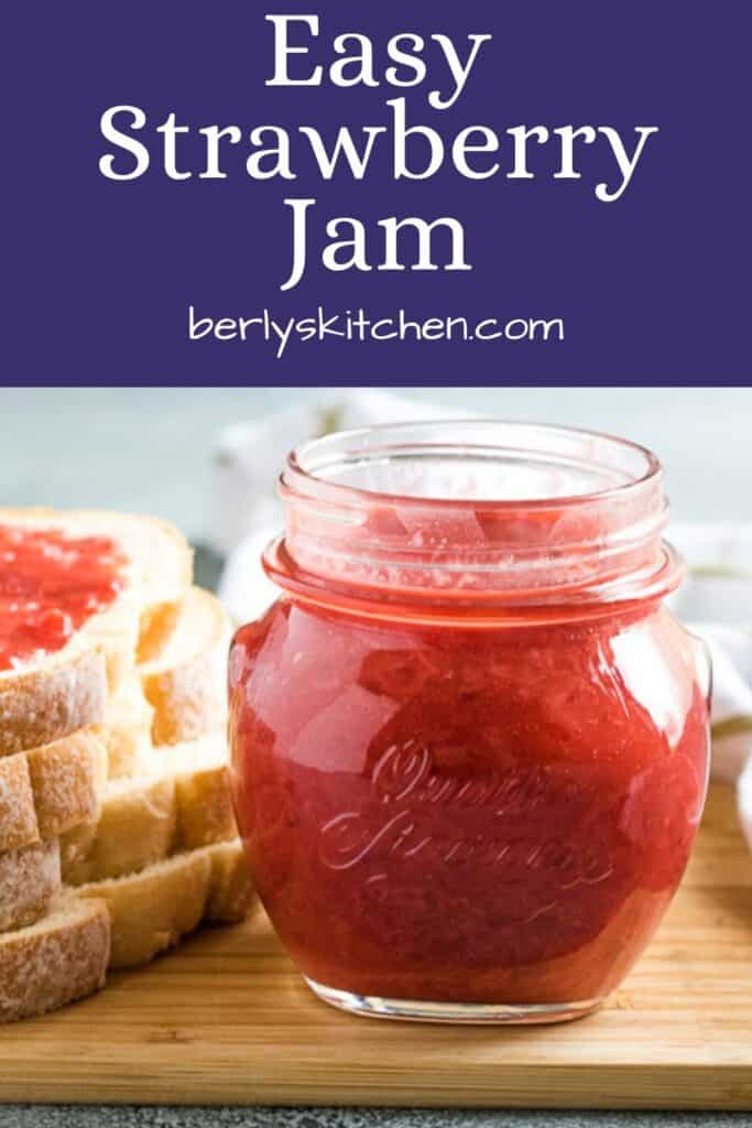 The strawberry jam in a mason jar and on toast.