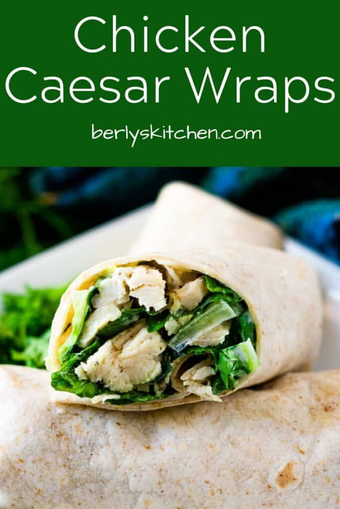 A chicken Caesar salad wrapped in a whole wheat tortilla.