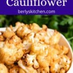 The finished air fryer cauliflower in a bowl.