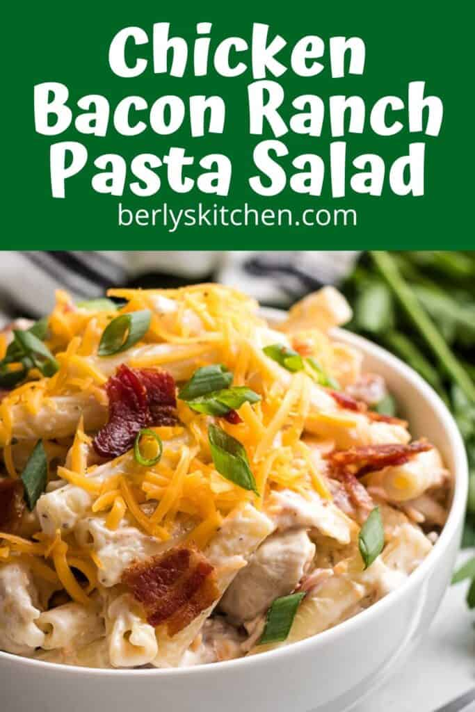 The chicken bacon ranch pasta salad served in a bowl.