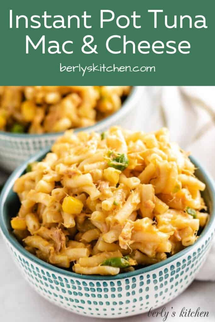 Two colorful bowls loaded with Instant Pot tuna mac.
