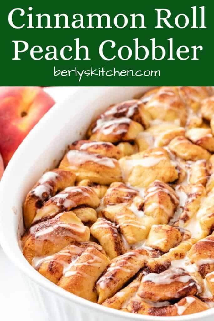 Cinnamon roll peach cobbler fresh from the oven.
