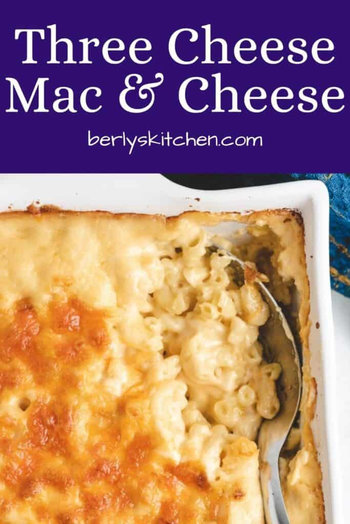 The baked 3 cheese mac and cheese in a baking dish.