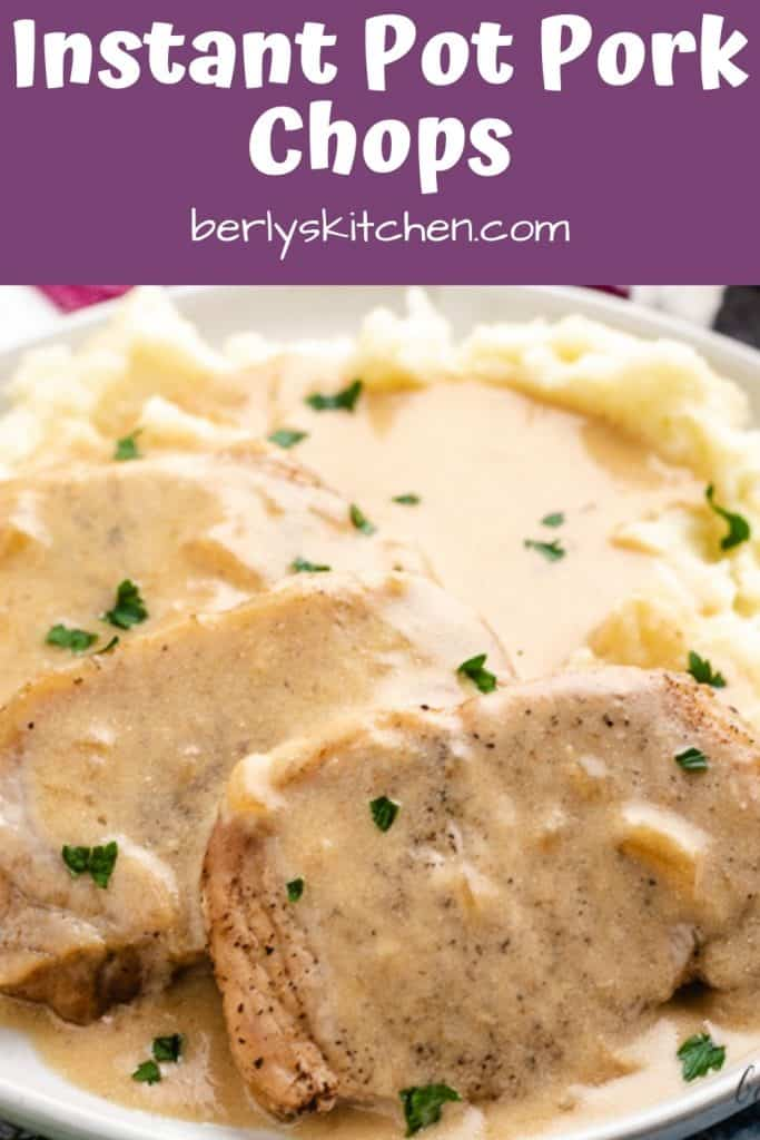 Instant pot pork chops served with sour cream sauce and mashed potatoes.
