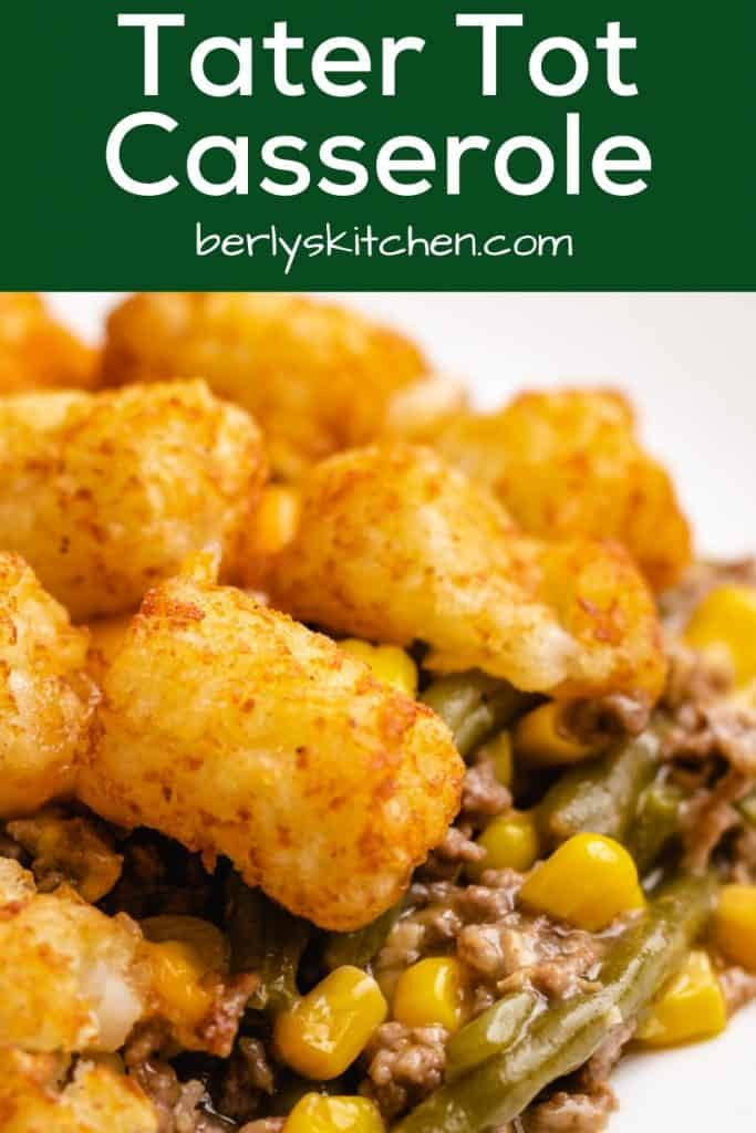 An up-close view of the tater tot casserole on a plate.