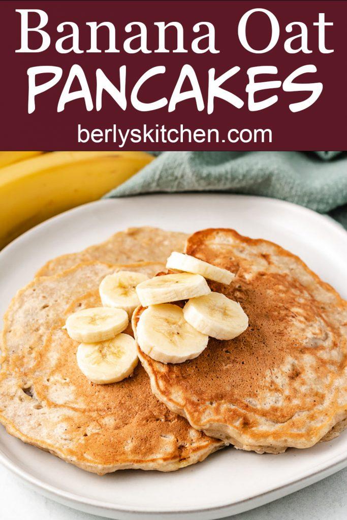 Banana oat pancakes with fresh banana slices.